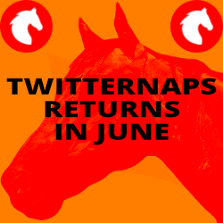 TwitterNaps Returns on June 1st